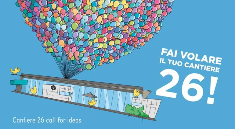 Cantiere26 call for ideas!